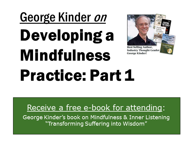 George Kinder on Developing a Mindfulness Practice: Part 1