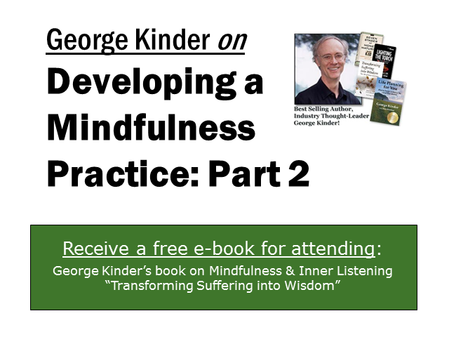George Kinder on Developing a Mindfulness Practice: Part 2