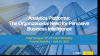 Analytic Platforms and Organizational need for Pervasive Business Intelligence