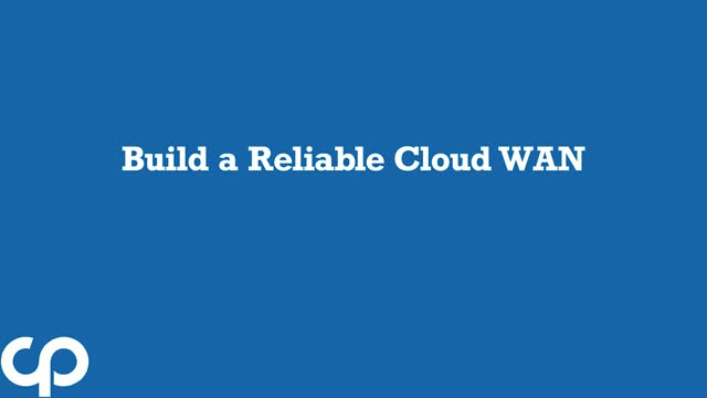 Build a Speedy, Reliable Cloud WAN