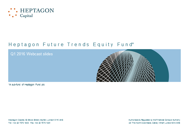 Heptagon Future Trends Equity Fund Q1 2016 Webcast