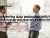 Transforming data protection with HPE: A Unified backup and recovery solution