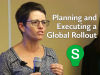 Planning and Executing a Global Rollout
