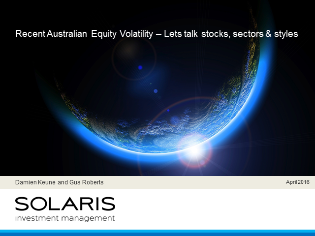 Recent Australian equity volatility – let's talk stocks, sectors & styles
