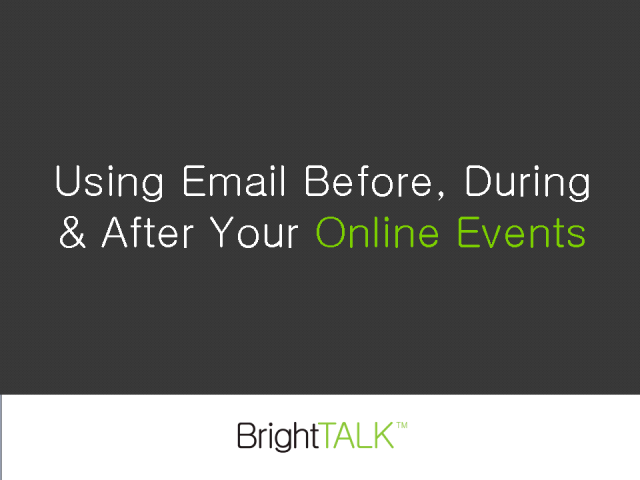 Using Email Before, During and After Your Online Events