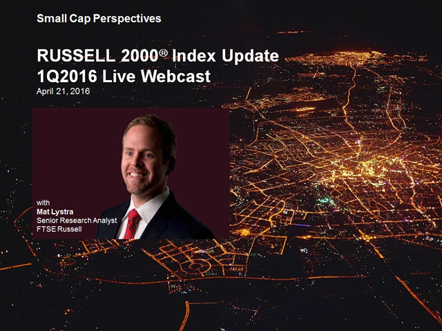 MARKET BRIEF: RUSSELL 2000 Index Update - 1Q16 Live Webcast