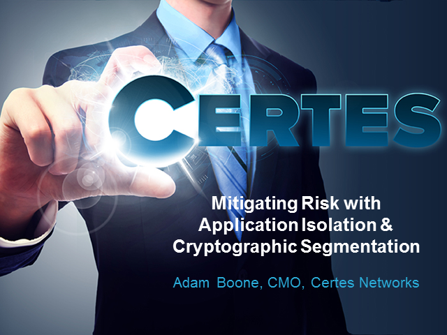 Mitigating risk with application isolation and cryptographic segmentation