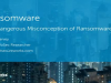 The Dangerous Misperception of Ransomware