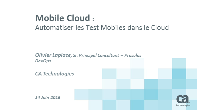 Automatiser les tests Mobiles dans le Cloud