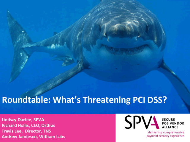 SPVA Panel Session: What's Threatening PCI DSS?
