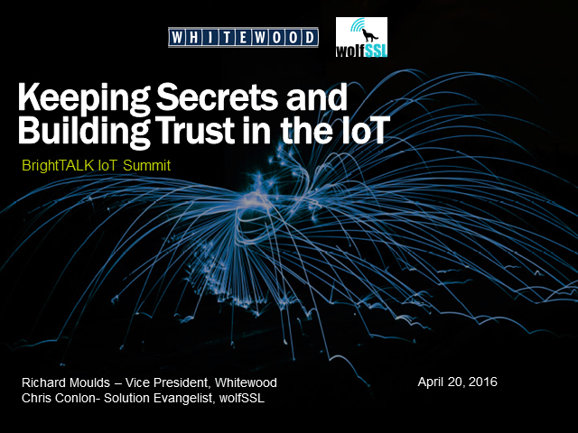 Building Trust and Keeping Secrets in the IoT