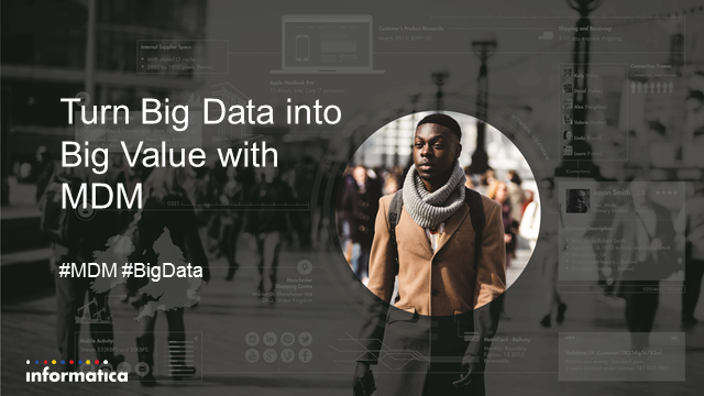 Turn Big Data Into Big Value with MDM
