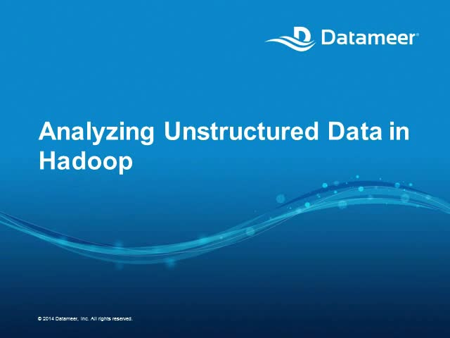 Webinar: Analyzing Unstructured Data in Hadoop