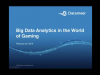 Webinar: Big Data Analytics in the World of Gaming