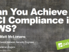 Achieving PCI Compliance in AWS: A Customer Case Study