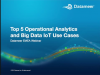 Webinar: Top 5 Operational Analytics IoT Big Data Use Cases
