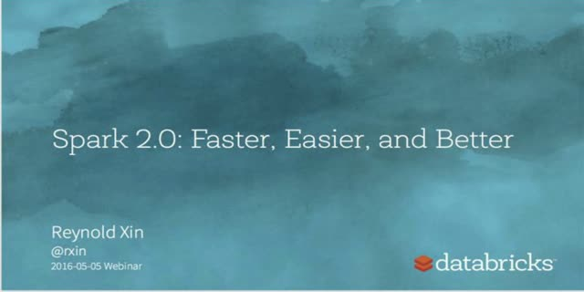 Apache Spark 2.0: Faster, Easier, and Smarter