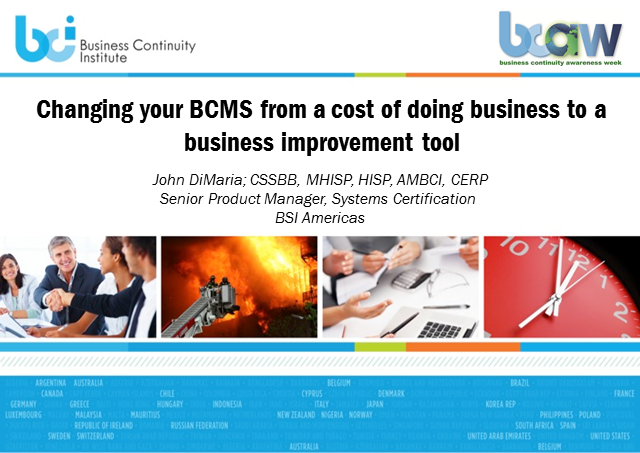 Changing your BCMS from a cost of doing business to a business improvement tool