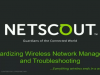 Standardizing Wireless Network Management and Troubleshooting