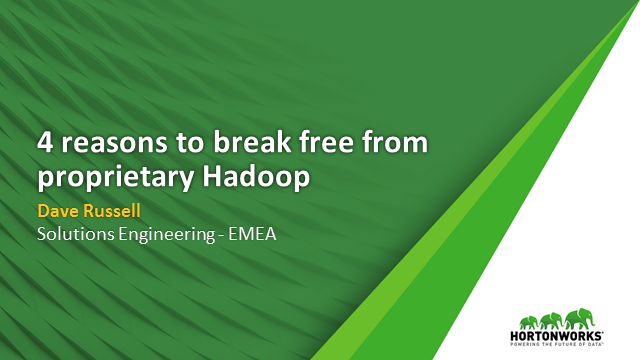 Four Reasons to Break Free from Proprietary Versions of Hadoop