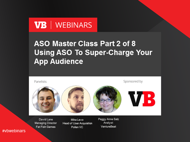ASO master class: Using ASO To Super-Charge Your App Audience