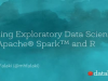 Enabling Exploratory Analysis of Large Data with Apache Spark and R