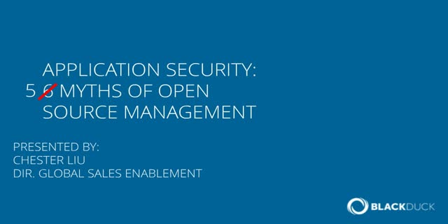 Application Security: 6 Myths of Open Source Management