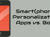 Smart(phone) Personalization: Apps vs. Bots