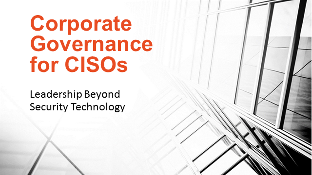 Corporate Governance for CISOs: Leadership: Beyond Security Technology