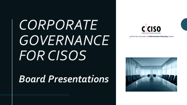 Corporate Governance for CISOs: Board Presentations