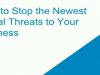 How to Stop the Newest Digital Threats to Your Business