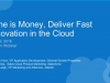 Time is Money, Deliver Fast Innovation in the Cloud