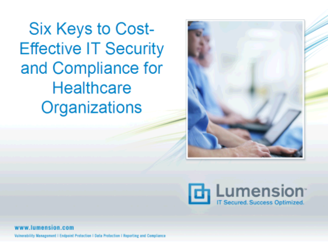 Six Keys to Healthcare IT Security and Compliance