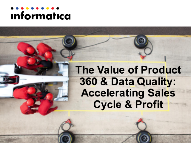 The Value of Product 360 & Data Quality: Accelerating Sales Cycle & Profit