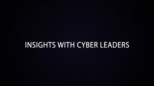 Insights with Cyber Leaders