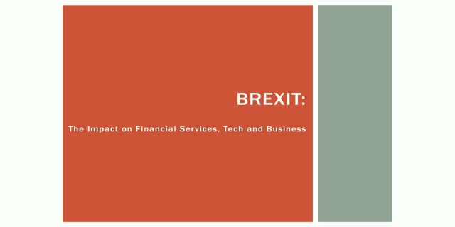 Brexit: The Impact on Financial Services, Tech and Business