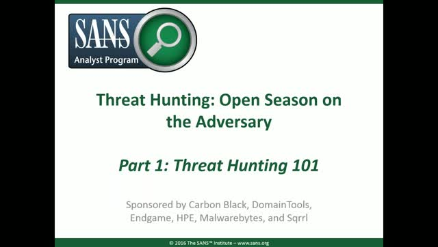 Threat Hunting: Open Season on the Adversary. Part 1 - Threat Hunting 101