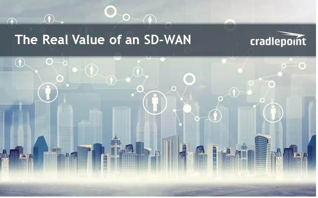 The Real Value of an SD-WAN