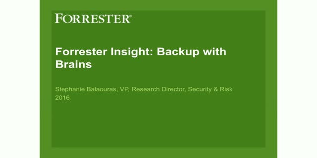 Forrester Insight: Backup with Brains