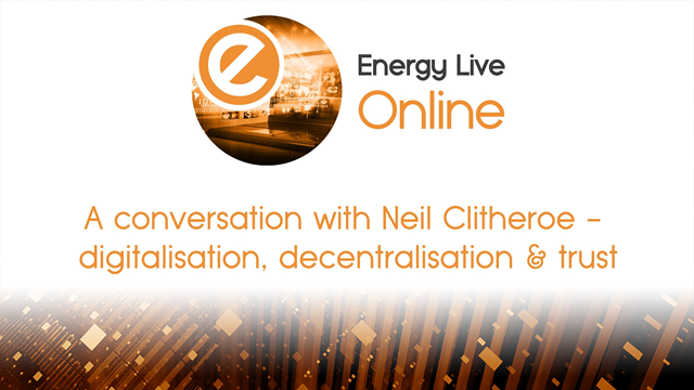 A Conversation with Neil Clitheroe - Digitalisation, Decentralisation & Trust