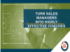 Turn Sales Managers into Highly Effective Coaches