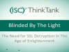 Blinded By the Light - The Need for SSL Inspection in the Age of Enlightenment