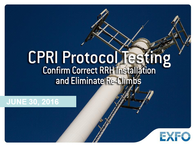 CPRI Protocol Testing–Confirm Correct RRH Installation and Eliminate Re-Climbs