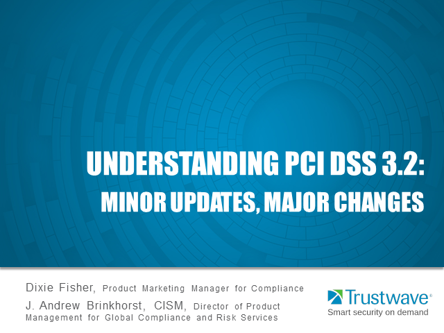 Understanding PCI DSS 3.2: Minor Updates, Major Changes