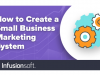 How to Create a Small Business Marketing System