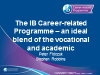 The IB Career-related Programme – an ideal blend of vocational and academic lear