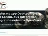 Accelerating App Development with Continuous Integration Kubernetes on OpenStack
