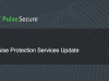 Pulse Protection Services Update