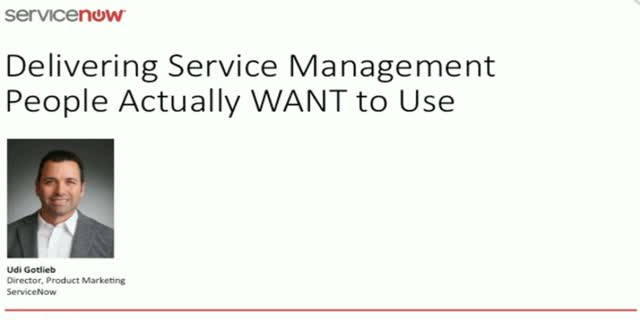 Delivering Service Management People actually WANT to Use