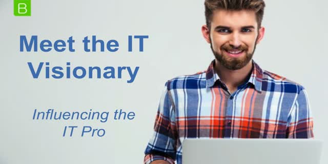 Meet the IT Visionary: Influencing the IT Pro